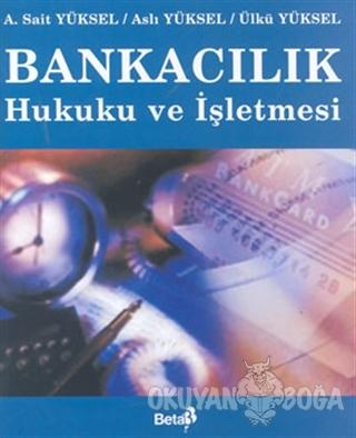 Bankacılık Hukuku ve İşletmesi