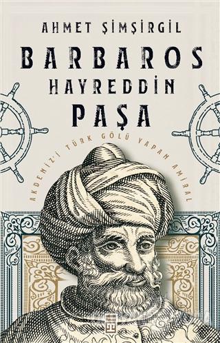 Barbaros Hayreddin Paşa - Ahmet Şimşirgil - Timaş Yayınları