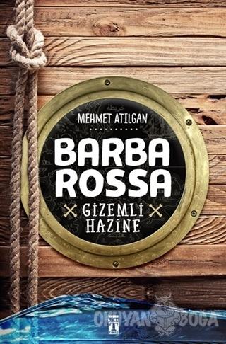 Barbarossa : Gizemli Hazine - Mehmet Atılgan - Genç Timaş
