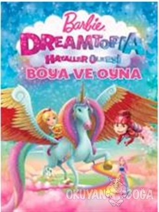 Barbie Dreamtopia Hayaller Ülkesi Boya ve Oyna - Kolektif - Doğan Egmo