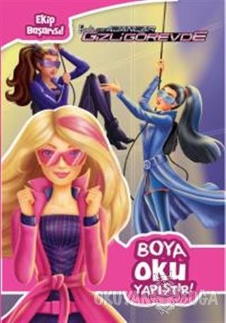 Barbie ve Gizli Ajanlar - Boya Oku Yapıştır! - Kolektif - Doğan Egmont