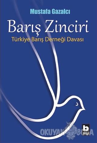 Barış Zinciri - Mustafa Gazalcı - Bilgi Yayınevi