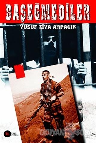 Başeğmediler - Yusuf Ziya Arpacık - Buhara Yayınları