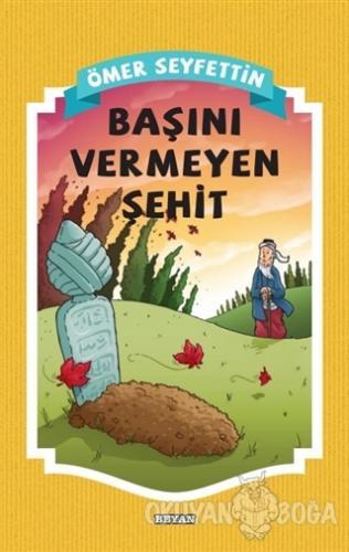 Başını Vermeyen Şehit - Ömer Seyfettin - Beyan Yayınları