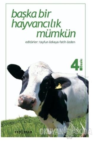 Başka Bir Hayvancılık Mümkün - Kolektif - Yeni İnsan Yayınları