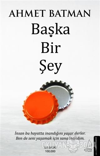 Başka Bir Şey - Ahmet Batman - Destek Yayınları
