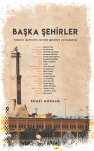 Başka Şehirler - Remzi Gökdağ - E Yayınları