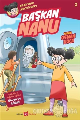 Başkan Nanu - Nanu'nun Maceraları 2 - Osman Koca - Beyan Yayınları