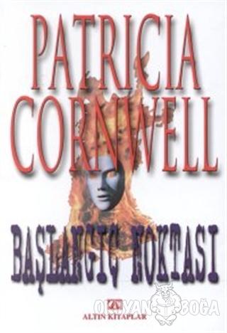 Başlangıç Noktası - Patricia D. Cornwell - Altın Kitaplar