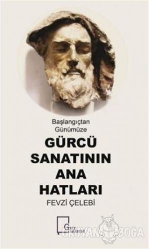 Başlangıçtan Günümüze Gürcü Sanatının Ana Hatları