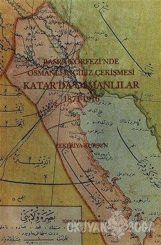 Basra Körfezi'nde Osmanlı - İngiliz Çekişmesi: Katar'da Osmanlılar 187