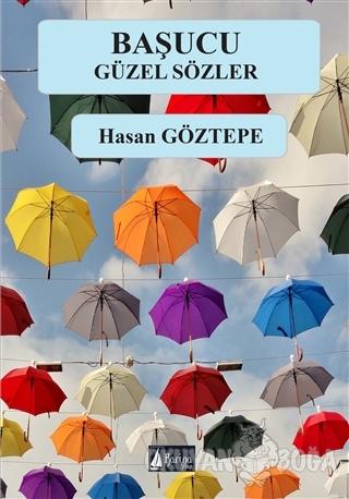 Başucu Güzel Sözler - Hasan Göztepe - Karina Kitap