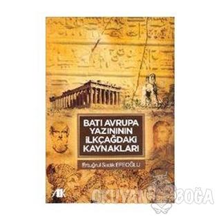 Batı Avrupa Yazınının İlkçağdaki Kaynakları - Ertuğrul Sadık Efeoğlu -