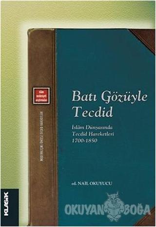 Batı Gözüyle Tecdid - Nail Okuyucu - Klasik Yayınları