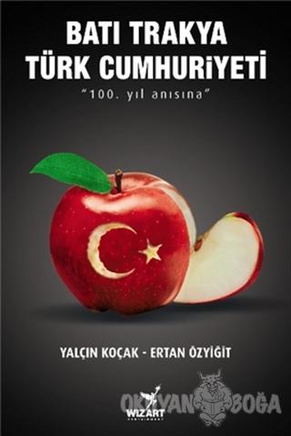 Batı Trakya Türk Cumhuriyeti - Ertan Özyiğit - Wizart Yayınları