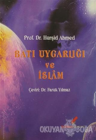 Batı Uygarlığı ve İslam - Hurşid Ahmed - Berikan Yayınları