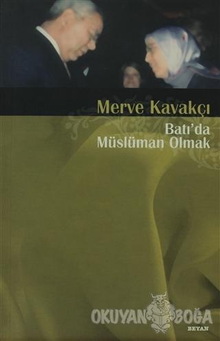 Batı'da Müslüman Olmak - Merve Kavakçı - Beyan Yayınları
