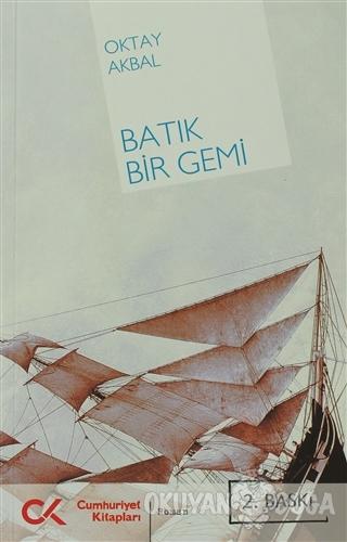 Batık Bir Gemi - Oktay Akbal - Cumhuriyet Kitapları