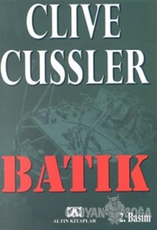 Batık - Clive Cussler - Altın Kitaplar