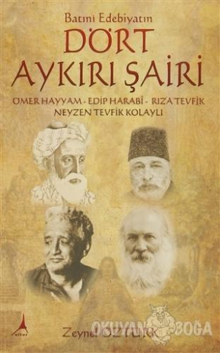 Batıni Edebiyatın Dört Aykırı Şairi - Zeynel Öztürk - Alter Yayıncılık