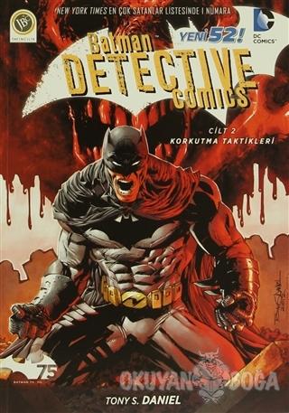 Batman Dedektif Hikayeleri - Korkutma Taktikleri Cilt: 2 - Tony S. Dan