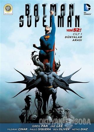 Batman / Süperman Cilt 1 : Dünyalar Arası - Greg Pak - JBC Yayıncılık