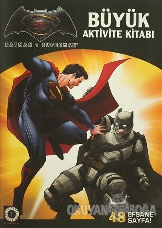 Batman v Superman - Büyük Aktivite Kitabı - Kolektif - Artemis Yayınla
