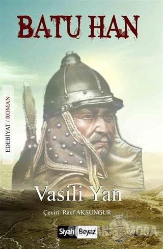 Batu Han - Vasili Yan - Siyah Beyaz Yayınları