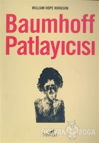 Baumhoff Patlayıcısı - William Hope Hodgson - Altıkırkbeş Yayınları