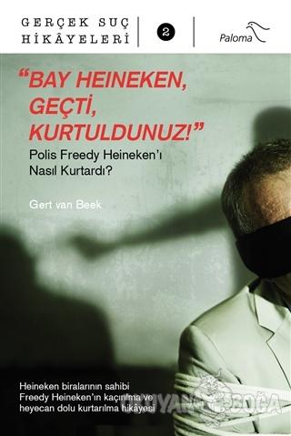 Bay Heineken Geçti Kurtuldunuz - Gert Van Beek - Paloma Yayınevi