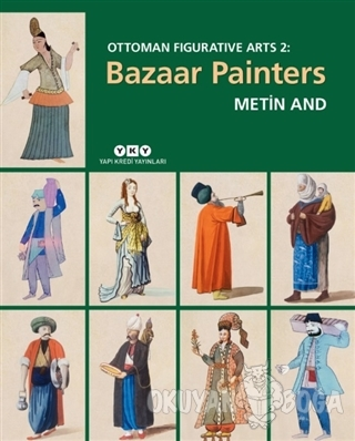 Bazaar Painters - Ottoman Figurative Arts 2 (Ciltli) - Metin And - Yap