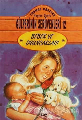 Bebek ve Oyuncakları - Thomas Brezina - Say Çocuk