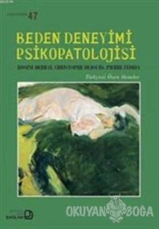 Beden Deneyimi Psikopatolojisi - Rosine Debray - Bağlam Yayınları