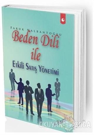 Beden Dili İle Etkili Satış Yönetimi - Faruk Nalbantoğlu - Artı Farma
