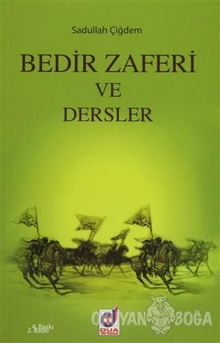 Bedir Zaferi ve Dersler - Sadullah Aydın - Dua Yayınları