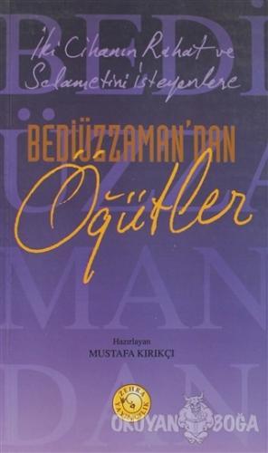Bediüzzaman'dan Öğütler - Mustafa Kırıkçı - Zehra Yayıncılık