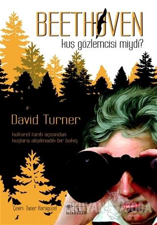 Beethoven Kuş Gözlemcisi Miydi? - David Turner - Alabanda Yayınları