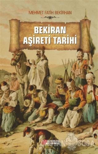 Bekiran Aşireti Tarihi - Mehmet Fatih Bekirhan - Berikan Yayınları