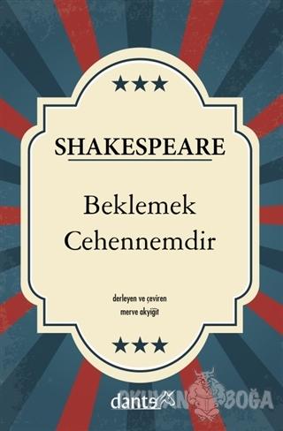 Beklemek Cehennemdir - William Shakespeare - Dante Kitap