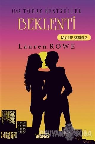 Beklenti - Kulüp Serisi 2 - Lauren Rowe - Kanes Yayınları