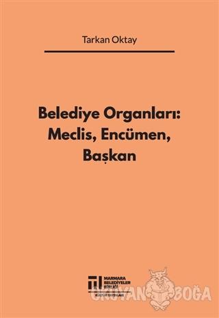 Belediye Organları: Meclis Encümen Başkan - Tarkan Oktay - Marmara Bel