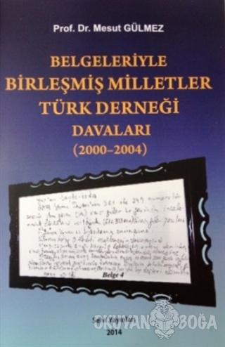 Belgeleriyle Birleşmiş Milletler Türk Derneği Davaları (2000-2004) - M
