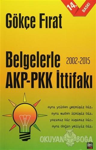 Belgelerle AKP-PKK İttifakı (2002-2015) - Gökçe Fırat - İleri Yayınlar