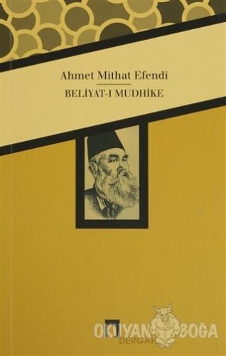 Beliyat-ı Mudhike - Ahmet Mithat - Dergah Yayınları