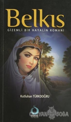 Belkıs - Kutluhan Türkdoğru - Sarkaç Yayınları