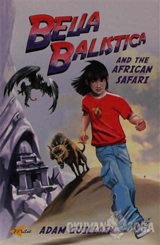 Bella Balistica and The African Safari - Adam Guillain - Milet Yayınla