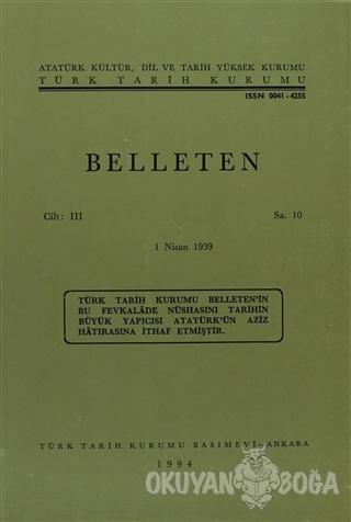 Belleten Sayı: 10 Cilt: 3 - Kolektif - Türk Tarih Kurumu Yayınları