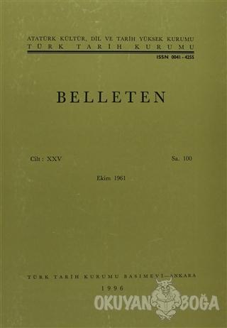 Belleten Sayı: 100 Cilt: 25 - Kolektif - Türk Tarih Kurumu Yayınları