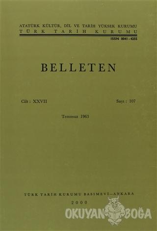 Belleten Sayı: 107 Cilt: 27 - Kolektif - Türk Tarih Kurumu Yayınları