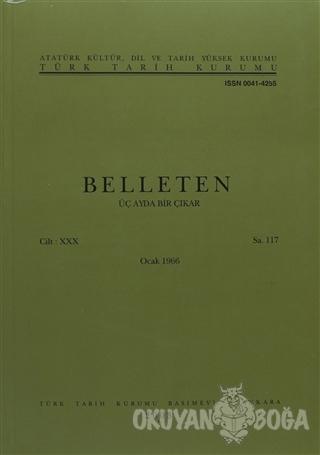 Belleten Sayı: 117 Cilt: 30 - Kolektif - Türk Tarih Kurumu Yayınları